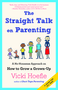 """The Straight Talk on Parenting: A No-Nonsense Approach on How to Grow a Grown-Up"" is by Vicki Hoefle. (Bibliomotion)"
