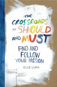 """The Crossroads of Should and Must"" is by Elle Luna. (Workman Publishing)"