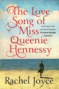 """The Love Song of Miss Queenie Hennessy"" is by Rachel Joyce. (Random House)"