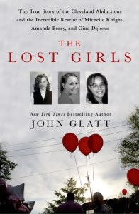 """""""The Lost Girls: The True Story of The Cleveland Abductions and the Incredible Rescue of Michelle Knight, Amanda Berry and Gina DeJesus"""" is by John Glatt. (Macmillan )"""