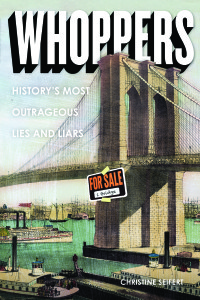 "Christine Seifert is the author of ""Whoppers: History's Most Outrageous Lies and Liars."" (Zest Books)"