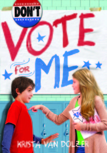 """Don't Vote for Me"" is by Krista Van Dolzer. (Sourcebooks)"
