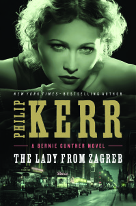 """The Lady from Zagreb"" is by Philip Kerr.  (Penguin Random House)"