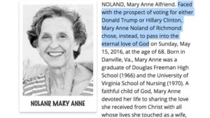 "A woman's obituary published in the Richmond Times-Dispatch states that the late Mary Anne Noland, 68, of Richmond, Virginia decided to ""pass"" instead of vote in the 2016 presidential election. Her family says it was meant as a joke."